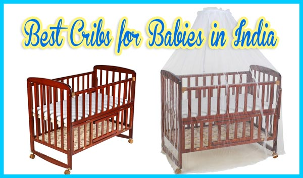 Best cribs for babies in India