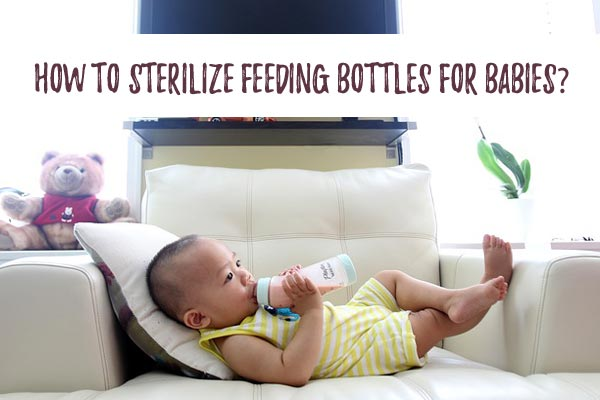 Feeding Bottle Sterilization Methods For Babies