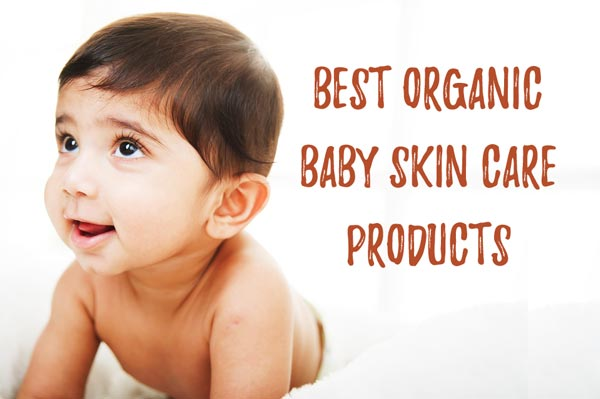 Best Organic Baby Skin Care Products