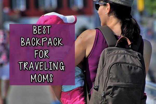 best backpack for traveling moms