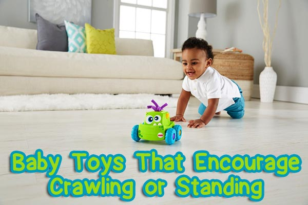 Baby Toys That Encourage Crawling or Standing