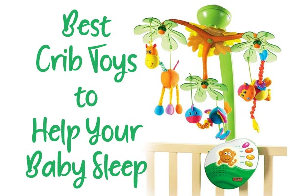 Best crib toys to help baby sleep